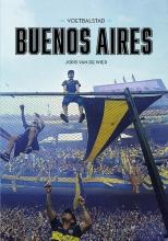 Joris van de Wier , Voetbalstad Buenos Aires Deel 1