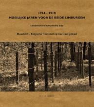 Geert Verbeet , 1914-1918 Moeilijke jaren van de beide Limburgen