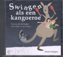 Jeroen Schipper , Swingen als een kangoeroe CD
