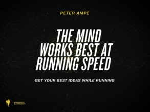 Peter  Ampe The mind works best at running speed