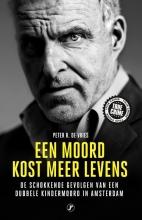 Peter R. De Vries , Een moord kost meer levens