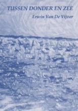 Vijver Van De  Erwin Tussen donder en zee