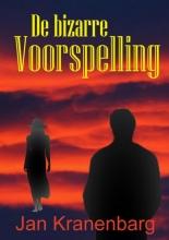 Jan  Kranenbarg De bizarre Voorspelling