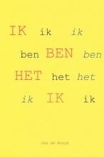 Jan de Booys , Ik ben het ik