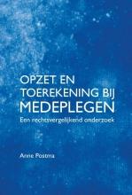 Postma, Anne Opzet en toerekening bij medeplegen