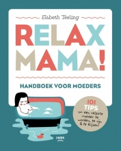 Elsbeth Teeling , Relax Mama