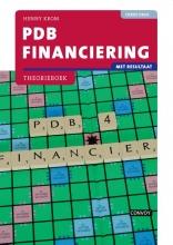 H.M.M. Krom , PDB Financiering met resultaat