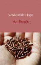 Han Berghs , Verdwaalde hagel