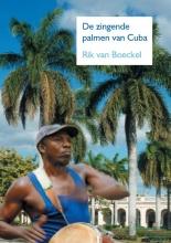 Rik Van Boeckel , De zingende palmen van Cuba