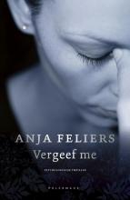 Anja Feliers , Vergeef me