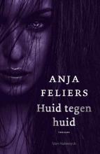Anja Feliers , Huid tegen huid