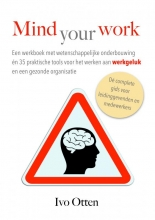 Ivo Otten , Mind your Work