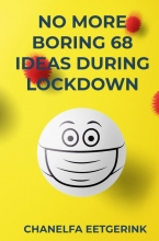 Chanelfa Eetgerink , NO MORE BORING 69 IDEAS DURING LOCKDOWN