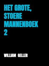 William Geller , HET GROTE, STOERE MANNENBOEK 2