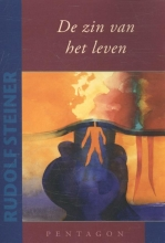 Rudolf Steiner , De zin van het leven