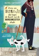 Michel Linthorst , Over een hondje dat tegen de broek van de burgemeester plaste