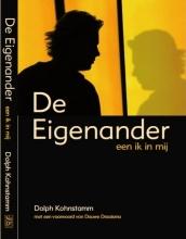 Dolph Kohnstamm , De Eigenander