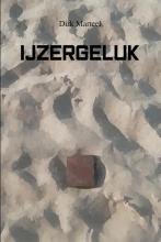 Dirk Marteel , IJzergeluk