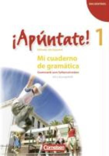 ,¡Apúntate! - Ausgabe 2008 - Band 1 - Mi cuaderno de gramática
