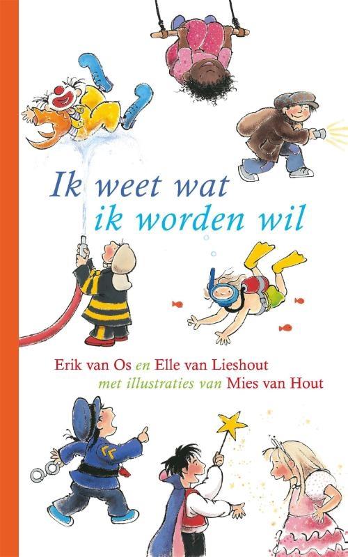 Elle van Lieshout, Erik van Os en Elle van Lieshout,Ik weet wat ik worden wil