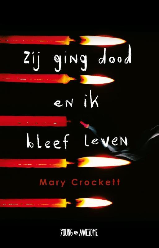 Mary Crockett,Zij ging dood en ik bleef leven