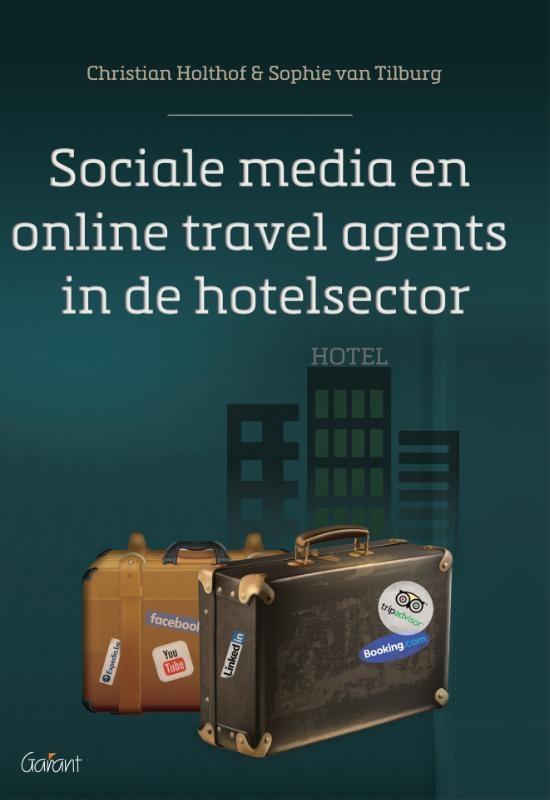 Christian Holthof, Sophie van Tilburg,Sociale media en online travel agents in de hotelsector