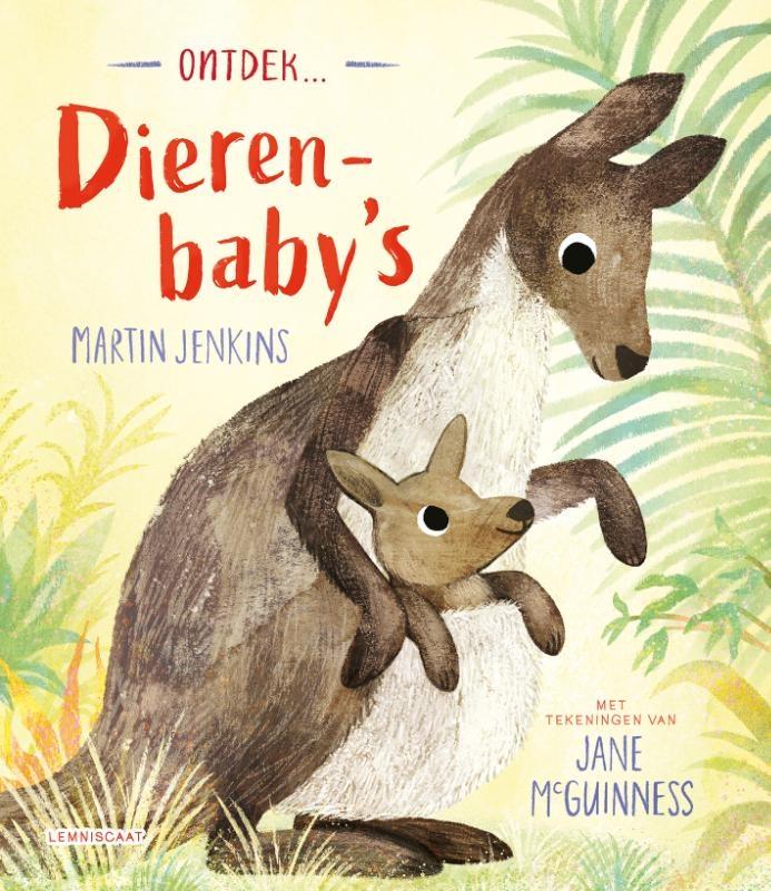 Martin Jenkins,Ontdek ... dierenbaby`s