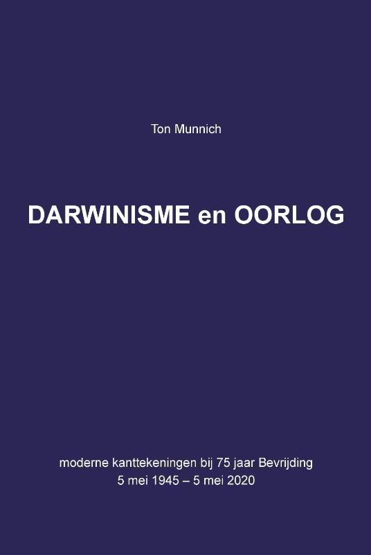Ton  Munnich,Darwinisme en Oorlog
