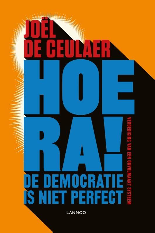 Joël De Ceulaer,Hoera! De democratie is niet perfect