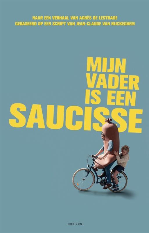 Agnes de Lestrade, Jean-Claude van Rijckeghem, Sarah Devos,Mijn vader is een saucisse