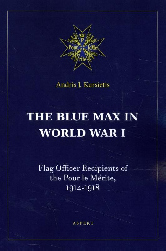Andris J. Kursietis,The Blue Max in World War I