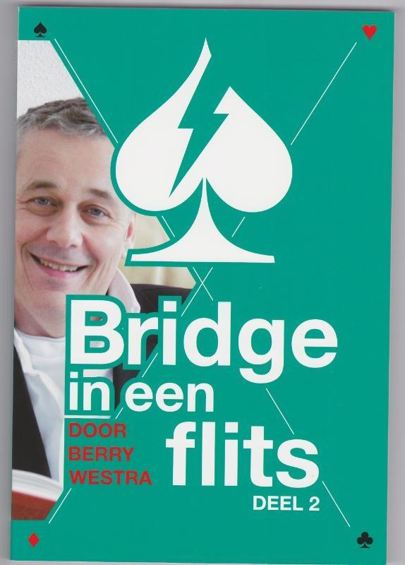 Berry Westra,Bridge in een Flits Deel 2