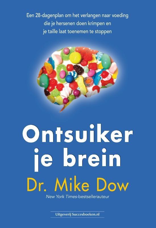 Mike Dow,Ontsuiker je brein