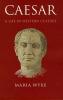 Wyke, M,Caesar - A Life in Western Culture
