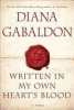 Gabaldon, Diana,Written in My Own Heart`s Blood