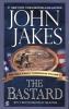 Jakes, John,The Bastard