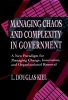 Kiel, L. Douglas,Managing Chaos and Complexity in Government