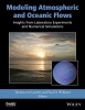 Thomas von Larcher,   Paul D. Williams,Modeling Atmospheric and Oceanic Flows