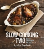 Graubart, Cynthia,Slow Cooking for Two