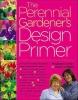 Cohen, Stephanie,   Ondra, Nancy J.,Perennial Gardener`s Design Primer