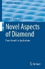 Novel Aspects of Diamond,From Growth to Applications