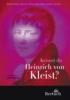 ,Kennst du Heinrich von Kleist?