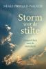 Neale Donald  Walsch,Gesprekken met de mensheid deel 1 Storm voor de stilte