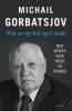 <b>Michail  Gorbatsjov</b>,Wat er op het spel staat