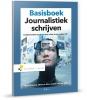 <b>Henk  Asbreuk, Addie de Moor, Esther van der Meer</b>,Basisboek Journalistiek schrijven