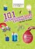 <b>Georgina  Andrews, Kate  Kinghton</b>,101 Wetenschappeleuke experimenten om zelf te doen