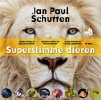 Jan Paul  Schutten,Superslimme dieren