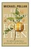 <b>Michael  Pollan</b>,Een pleidooi voor echt eten