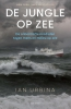 <b>Ian  Urbina</b>,De jungle op zee