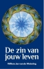 Willem Jan van de Wetering,De zin van jouw leven